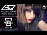 GQ Podcast - Electro House Mix &amp Lets Be Friends Guest Mix Ep.108