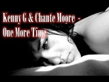 Kenny G &amp Chante Moore - One More Time