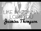 Like I'm Gonna Lose You - Jasmine Thompson Lyrics -Meghan Trainor Cover-