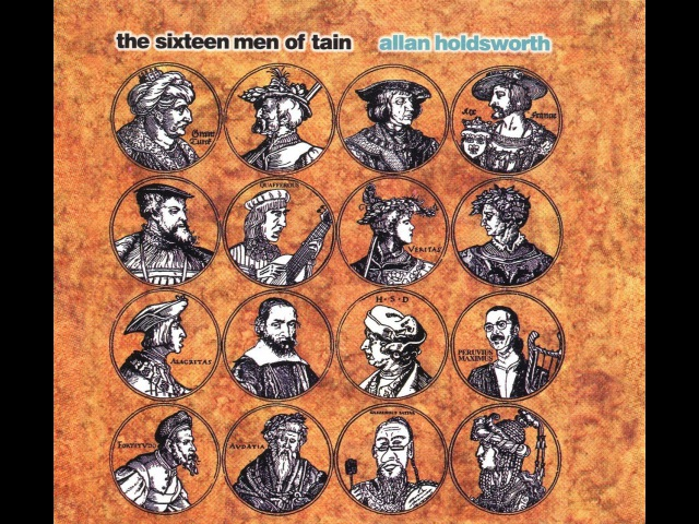 Allan Holsdworth The Sixteen Men Of Tain