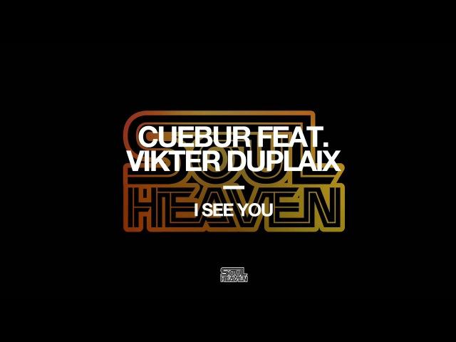 Cuebur Feat. Vikter Duplaix - I See You (Andre Lodemann Remix)