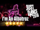Just Dance 2016 - I'm An Albatraoz - 5 stars