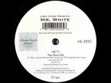 Larry Heard Presents Mr. White - You Rock Me