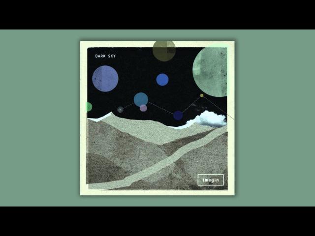 Dark Sky - Imagin [HQ]