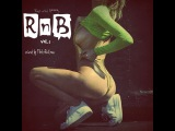 RnB Rap aNd Bs Vol. 1 (mixed by TheLeRoiL