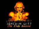 JOACHIM WITT Die Erde brennt OFFICIAL VIDEO