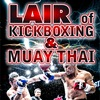 Lair of Kickboxing and Muay Thai