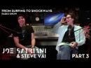 Joe Satriani Steve Vai: From Surfing To Shockwave (Part 3)