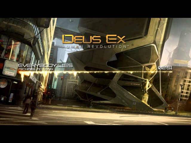 Deus Ex: Human Revolution - Everybody Lies by Michael McCann
