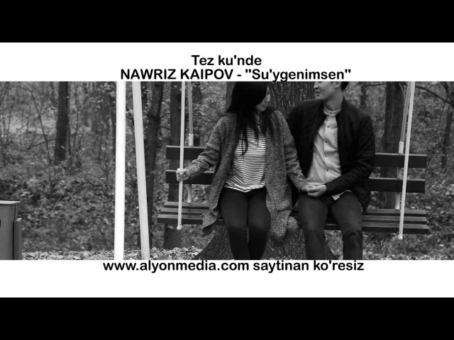 Nawriz Kaipov-Suygenimsen jan'a klip tez kunde