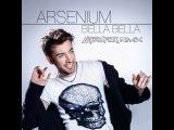 Arsenium - Bella Bella(ANDRUFIXX RMX)