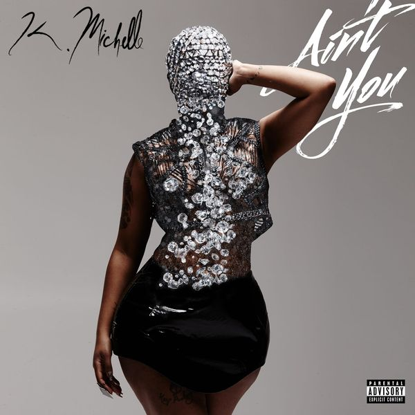 K. Michelle - Ain't You (studio acapella)