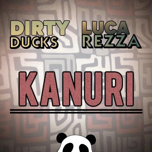 Dirty Ducks & Luca Rezza - Kanuri (Original Mix)