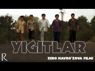 Yigitlar (o'zbek film) | Йигитлар (узбекфильм)