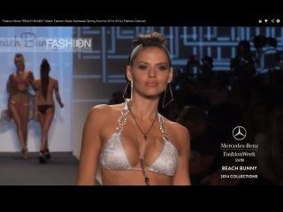 Fashion Show BEACH BUNNY Miami Fashion Week Swimwear Spring Summer 2014 HD by Fashion Channel