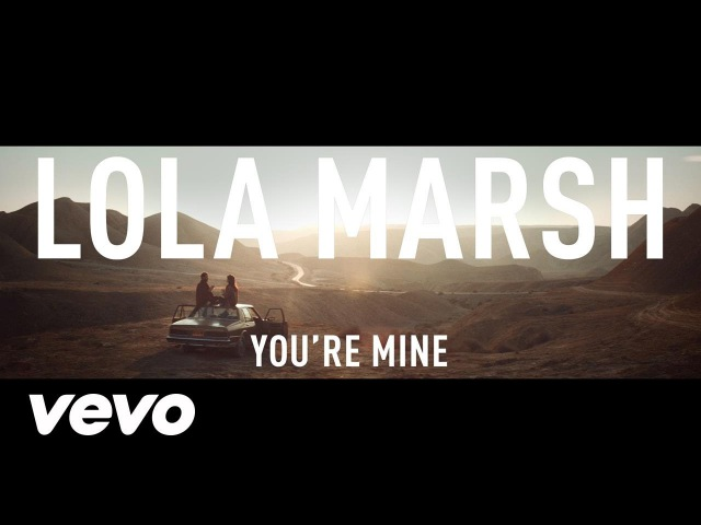 Lola Marsh - You're Mine
