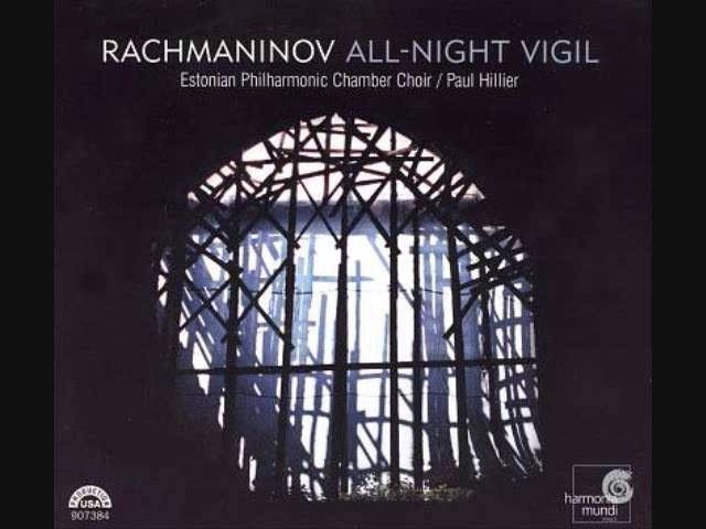 6 - Rejoice O Virgin - Rachmaninov Vespers, Estonian Philharmonic Chamber Choir