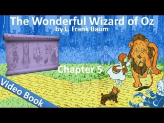 Chapter 05 - The Wonderful Wizard of Oz by L. Frank Baum - The Rescue of the Tin Woodman