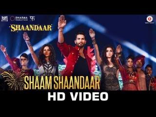 Shaam Shaandaar | Shaandaar | Shahid Kapoor Alia Bhatt | Amit Trivedi
