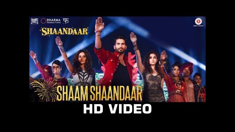 Shaam Shaandaar   Shaandaar   Shahid Kapoor Alia Bhatt   Amit Trivedi