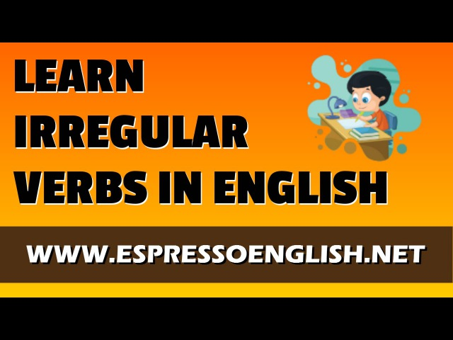 Irregular Verbs in English Learn English Verbs