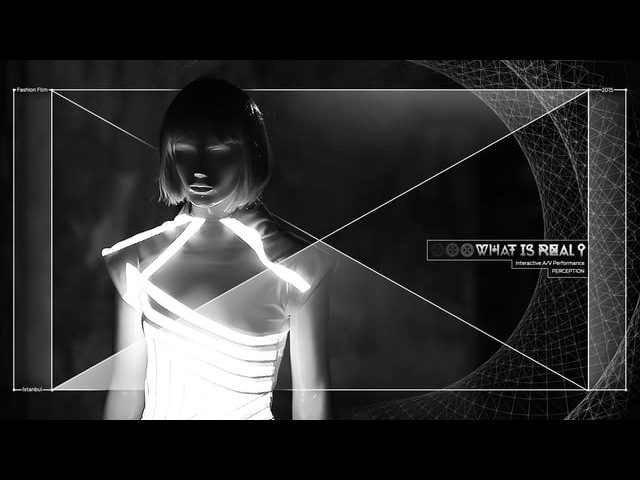 What is Real? I A/V Fashion Film Project For Ece Ozalp's Creation
