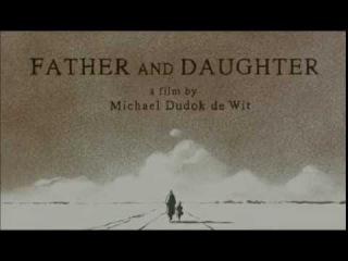 Отец и дочь. реж. Майкл Дюдок де Вит