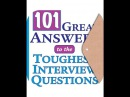 101 Great Answers To The Toughest Interview Questions ©