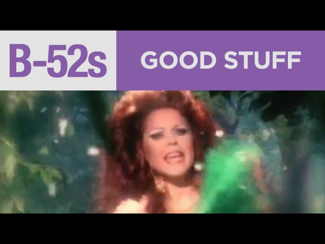 The B-52s - Good Stuff (Official Music Video)