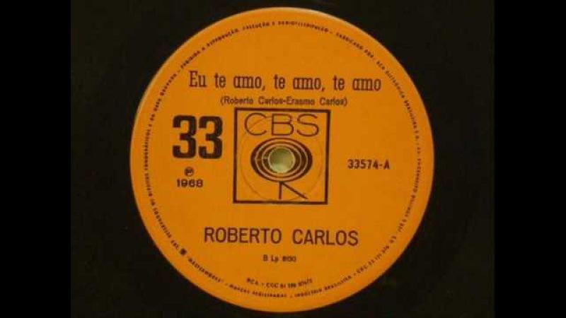 Eu Te Amo, Te Amo, Te Amo - Roberto Carlos (Compacto Simples 1968).wmv