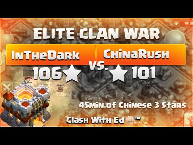 Clash of Clans ELITE WAR InTheDark vs ChinaRush 45 min of Chinese 3 Stars on Th11's ENJOY
