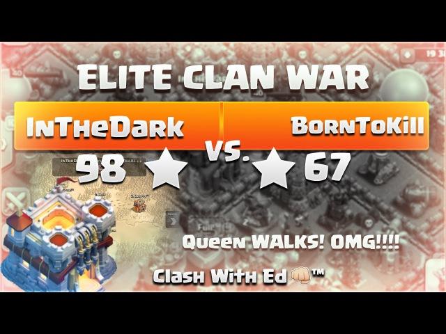 Clash Of Clans ELITE WAR InTheDark vs BornToKill Hoggies R Back Insane Queen Walks