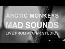 Arctic Monkeys - Mad Sounds (Live from Avatar Studios)