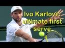 Ivo Karlović: ultimate first serve