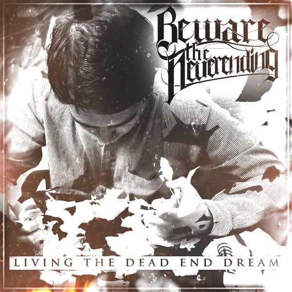 Beware the Neverending - Living the Dead End Dream [EP] (2015)