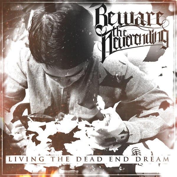Beware the Neverending - Living the Dead End Dream [EP] (2015)