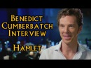 Benedict Cumberbatch Hamlet Interview 42 mins