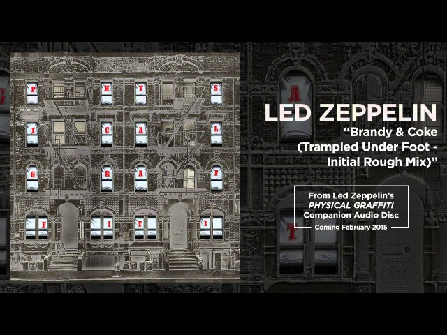 Led Zeppelin - Brandy Coke (Trampled Under Foot - Initial Rough Mix) (Official Audio)
