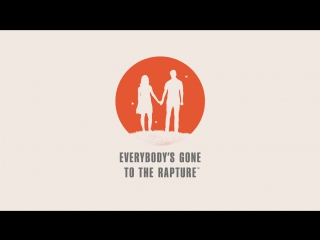 Everybody's Gone to the Rapture (Launch Trailer)