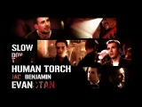 EvanstanHuman Torch(Fantastic Four) x Jack(Kings) slow down the song