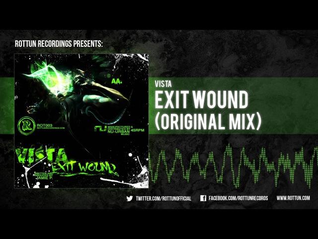 Vista – Exit Wound [Rottun]