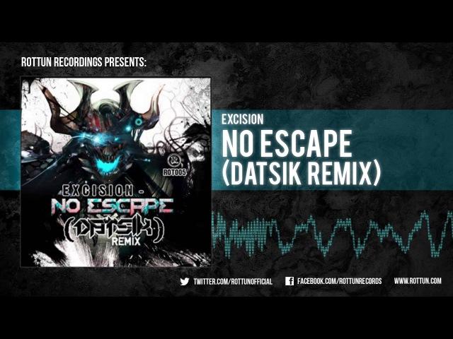 Excision – No Escape (Datsik Remix) [Rottun]