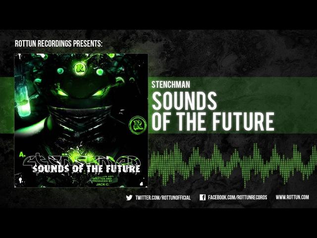 Stenchman – Sounds Of The Future [Rottun]