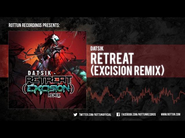 Datsik – Retreat (Excision Remix) [Rottun]