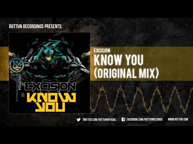 Excision – Know You [Rottun]