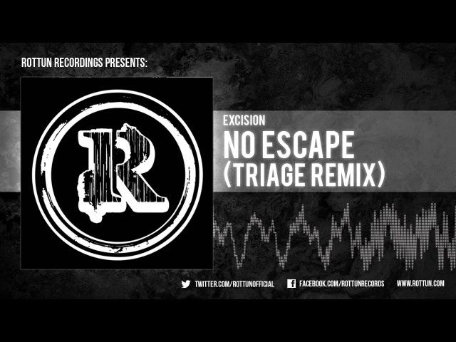 Excision – No Escape (Triage Remix) [Rottun]