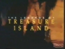 Legends of Treasure Island opening