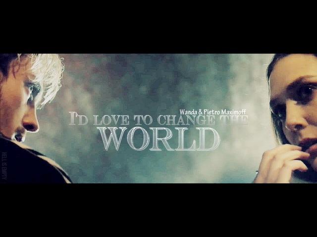 Pietro Wanda Maximoff I'd like to change the world [Avengers; Age of Ultron]