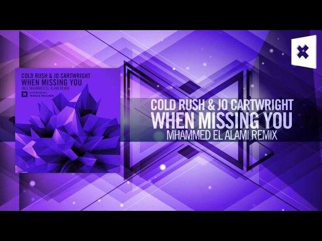 Cold Rush Jo Cartwright - When Missing You (Mhammed El Alami Remix) Amsterdam Trance/RNM