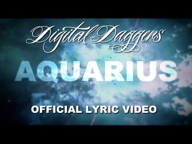 Digital Daggers Aquarius Official Lyric Video